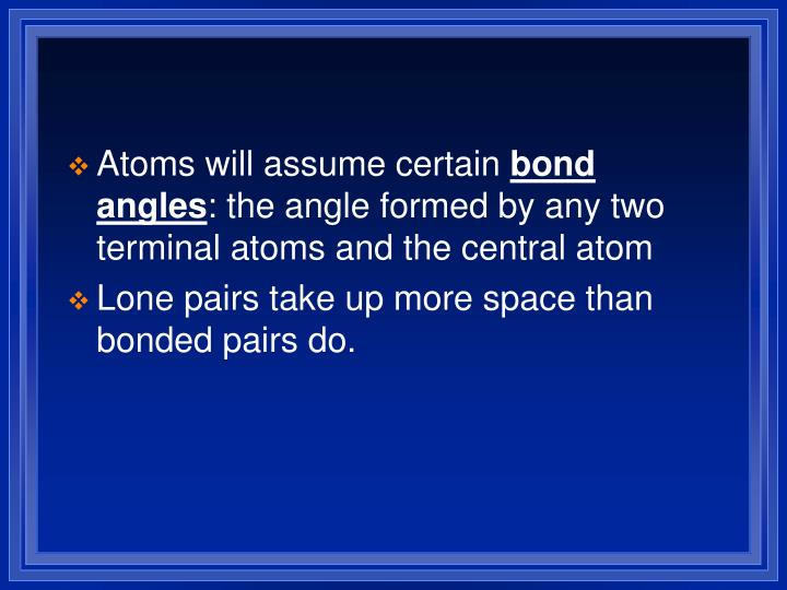 Atoms will assume certain