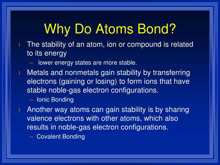 Why do atoms bond