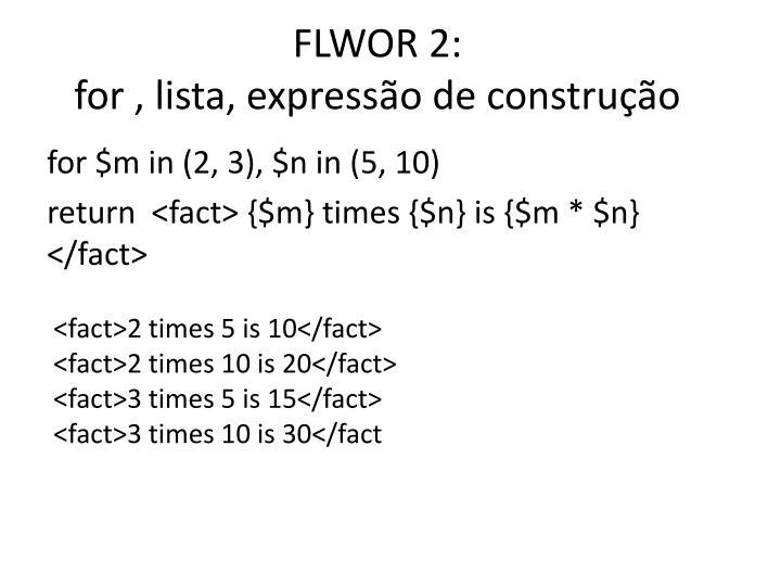 FLWOR 2: