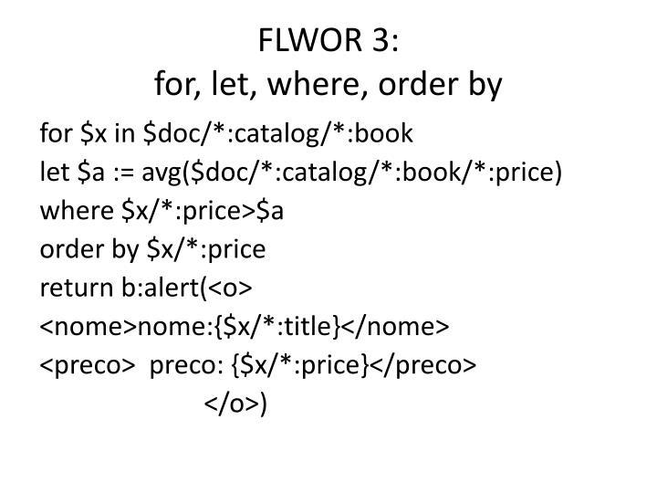 FLWOR 3:
