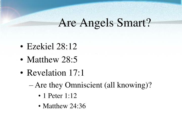 Are Angels Smart?