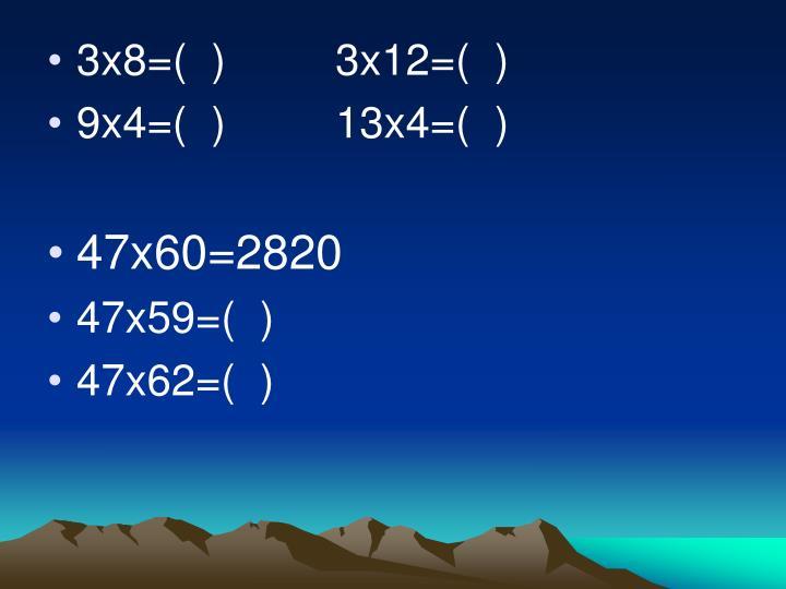 3x8=(  )         3x12=(  )