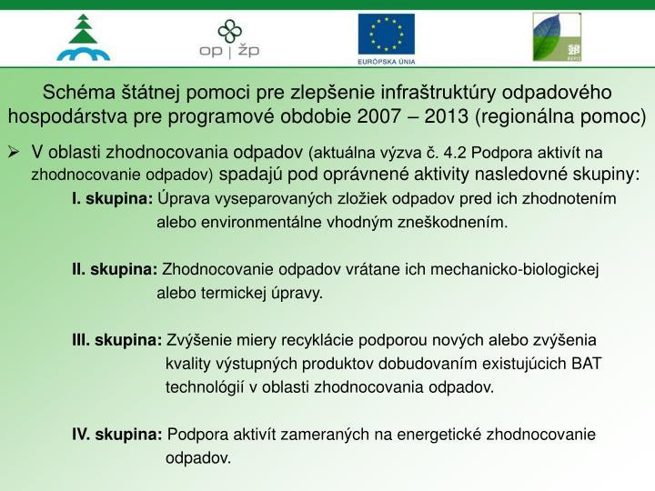 Schéma štátnej pomoci pre zlepšenie infraštruktúry odpadového hospodárstva pre programové obdobie 2007 – 2013 (regionálna pomoc)