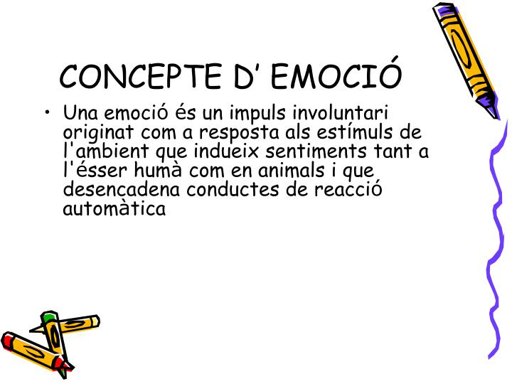 CONCEPTE D' EMOCIÓ