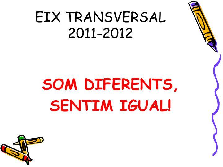 EIX TRANSVERSAL 2011-2012