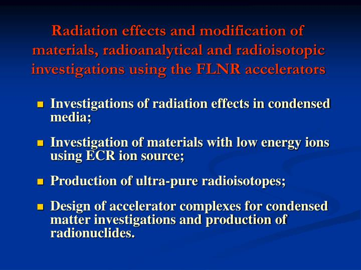 Radiation effects and modification of materials, radioanalytical and radioisotopic investigations using the FLNR accelerators
