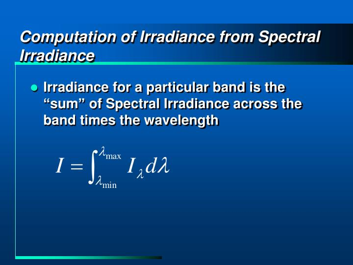 Computation of Irradiance from Spectral Irradiance