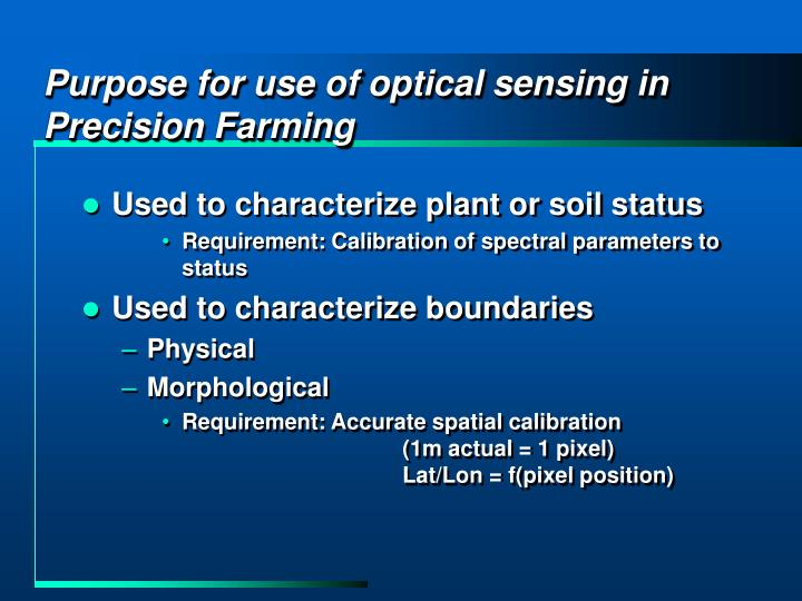 Purpose for use of optical sensing in precision farming