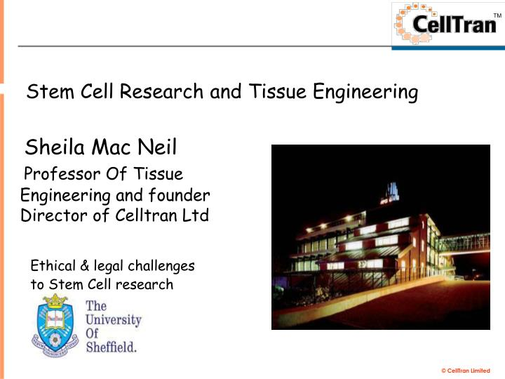 Stem cell research and tissue engineering
