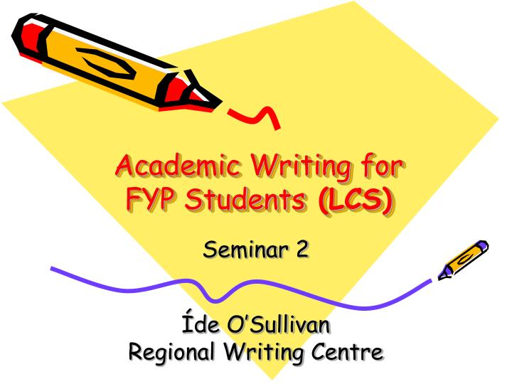Academic writing for fyp students lcs