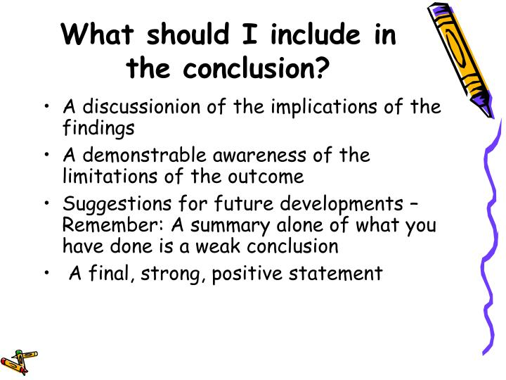 What should I include in the conclusion?