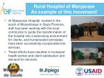 rural hospital of manjacaze an example of this movement