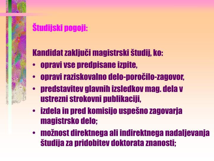 Študijski pogoji: