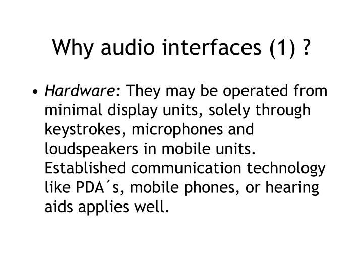 Why audio interfaces (1) ?