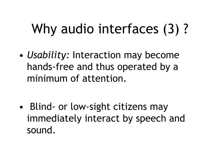 Why audio interfaces (3) ?