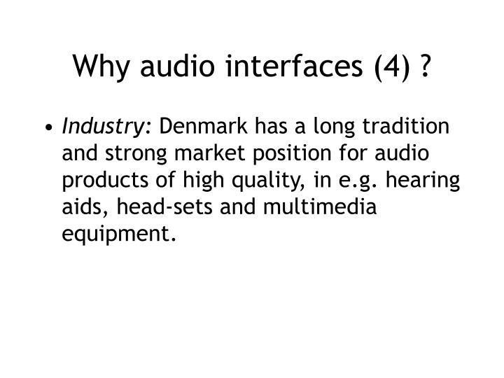 Why audio interfaces (4) ?