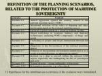 definition of the planning scenarios related to the protection of maritime sovereignty