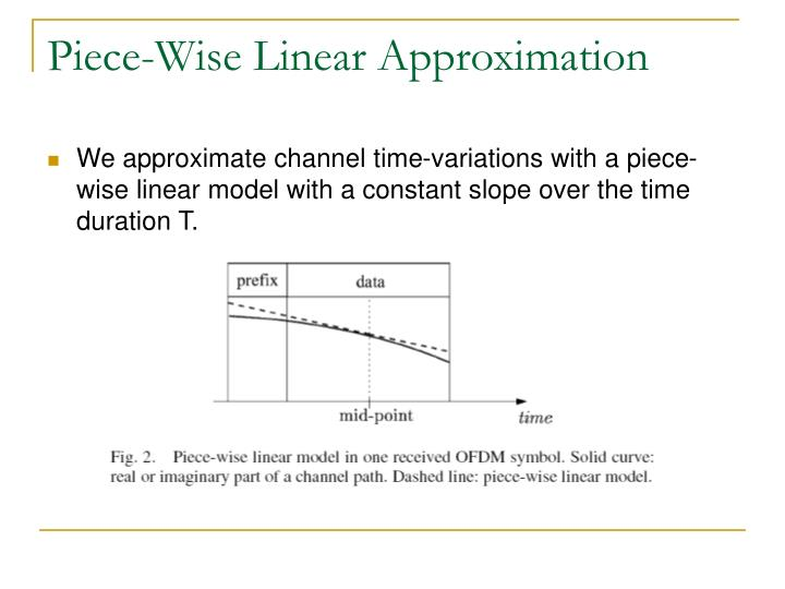 Piece-Wise Linear Approximation