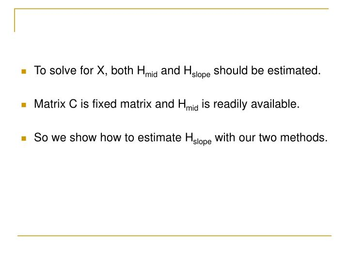 To solve for X, both H