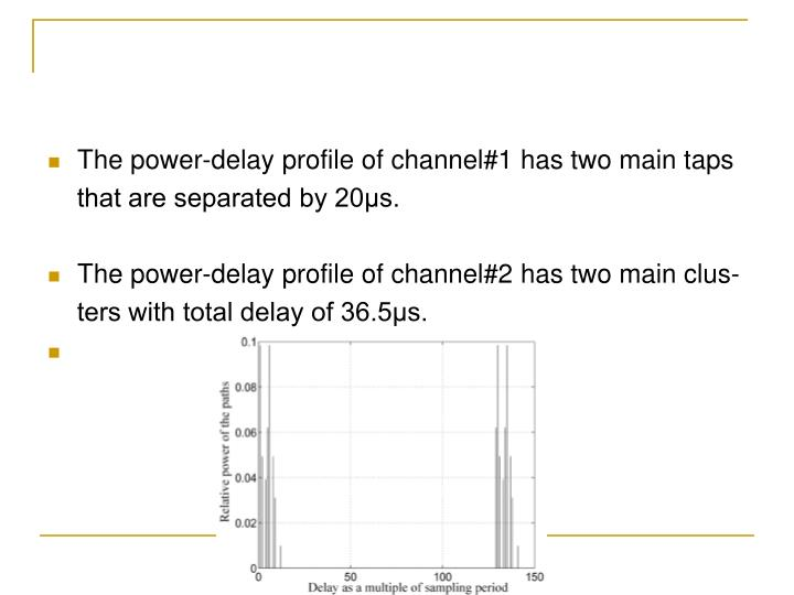 The power-delay profile of channel#1 has two main taps