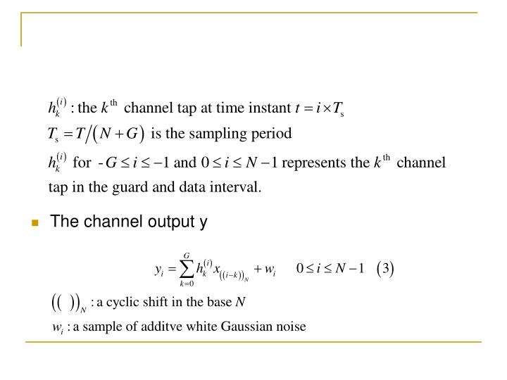 The channel output y