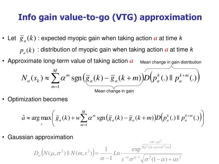 Info gain value-to-go (VTG) approximation