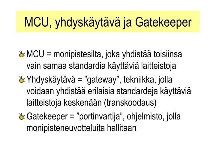 MCU, yhdyskäytävä ja Gatekeeper