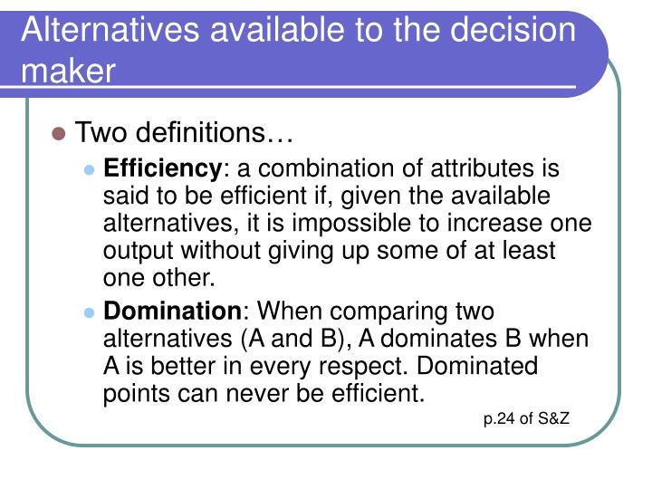 Alternatives available to the decision maker