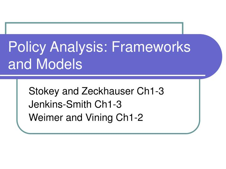 Policy analysis frameworks and models