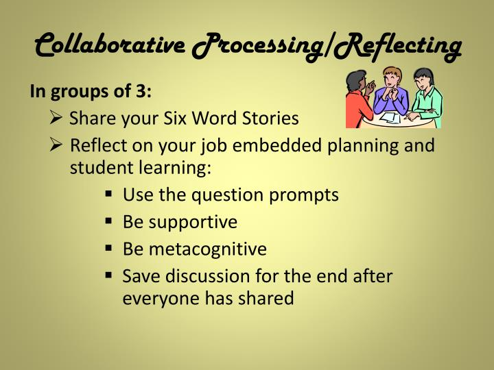 Collaborative Processing/Reflecting