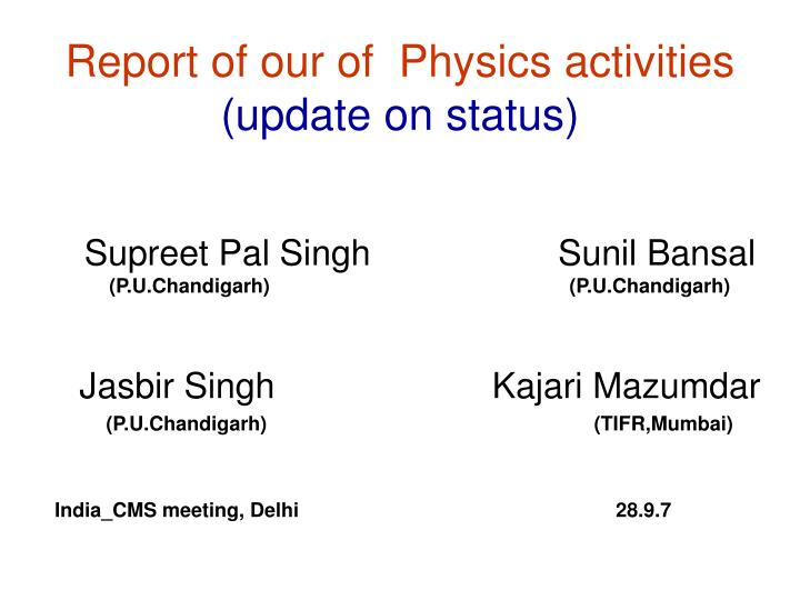 Report of our of physics activities update on status