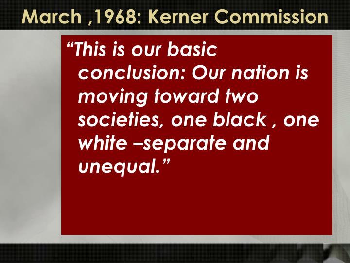 March ,1968: Kerner Commission