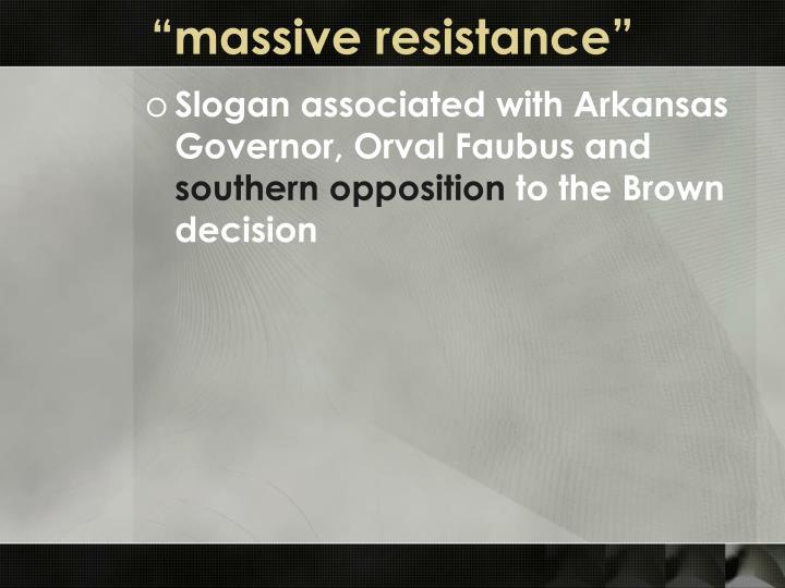 """massive resistance"""