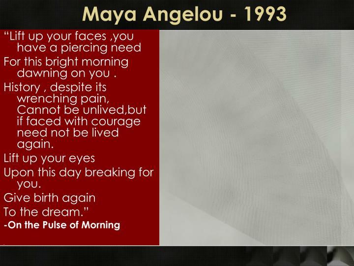 Maya Angelou - 1993
