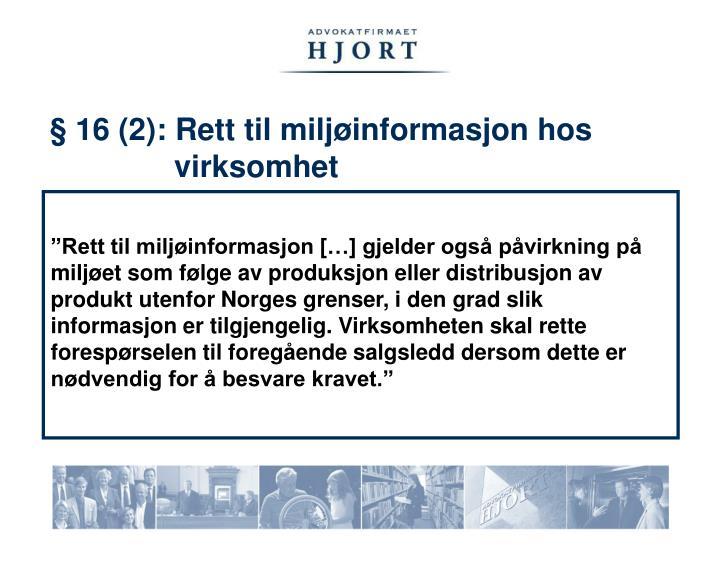 § 16 (2): Rett til miljøinformasjon hos         virksomhet