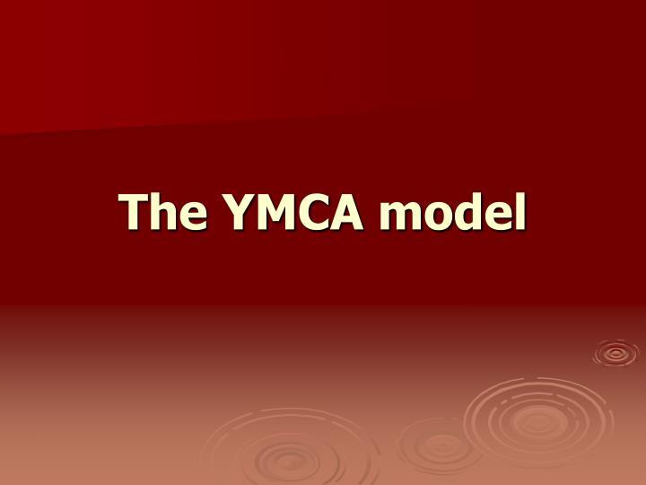 The YMCA model