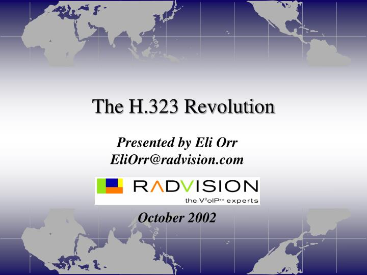 The H.323 Revolution