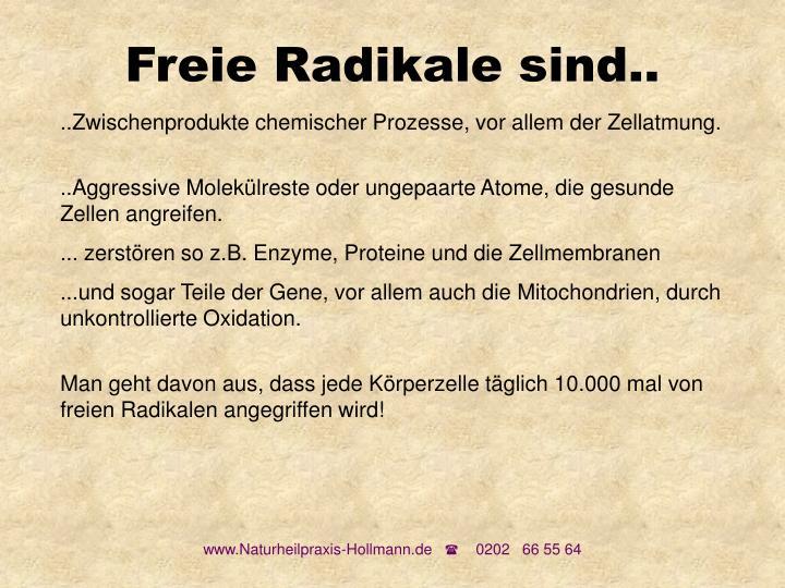 Freie Radikale sind..