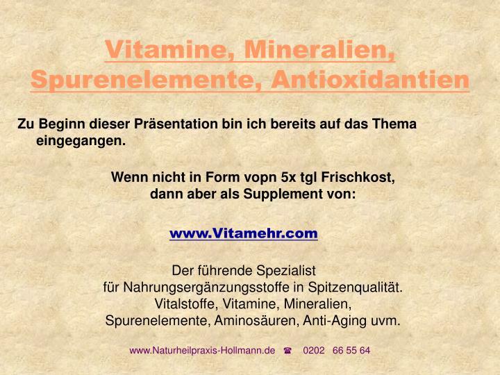 Vitamine, Mineralien, Spurenelemente, Antioxidantien