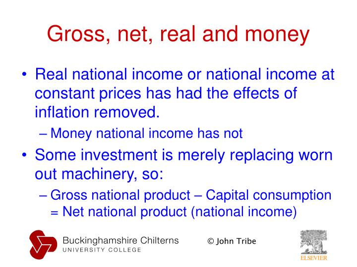 Gross, net, real and money
