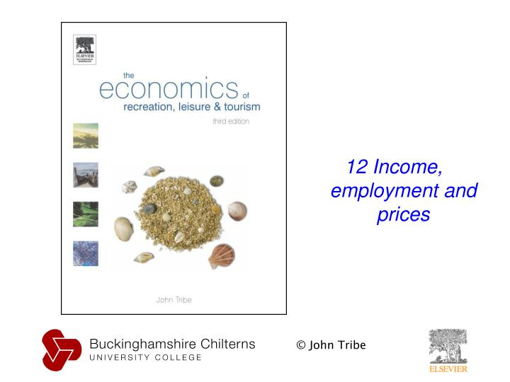12 Income, employment and prices