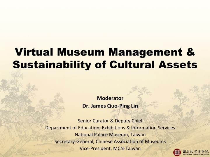 Virtual museum management sustainability of cultural assets