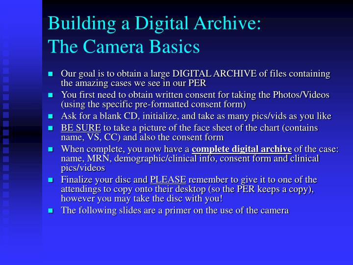 Building a digital archive the camera basics