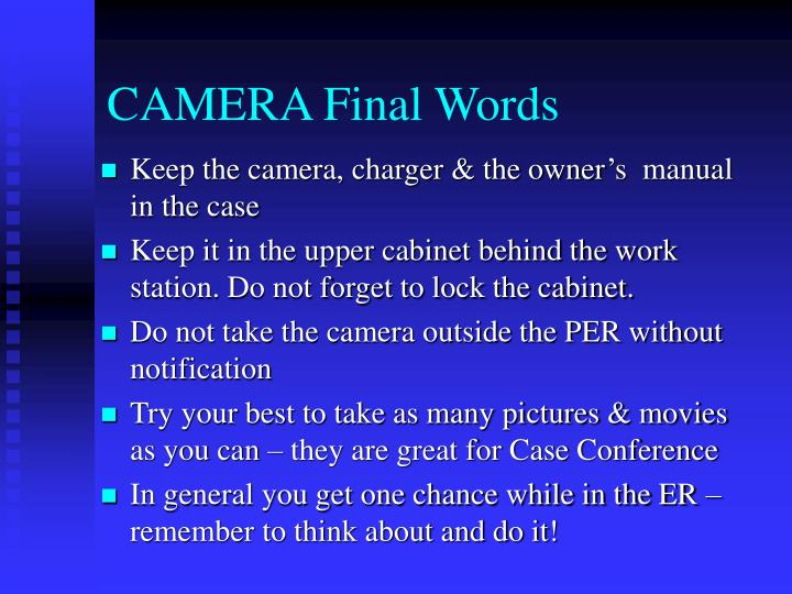 CAMERA Final Words