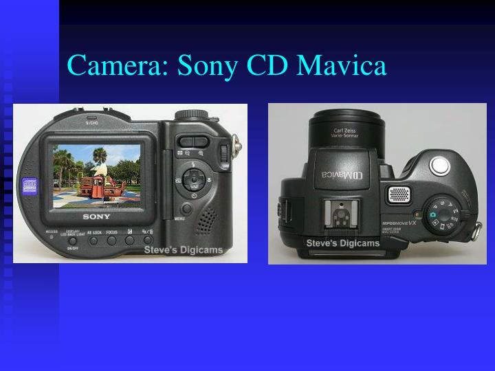 Camera: Sony CD Mavica