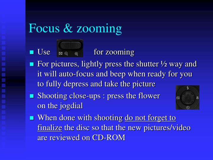 Focus & zooming