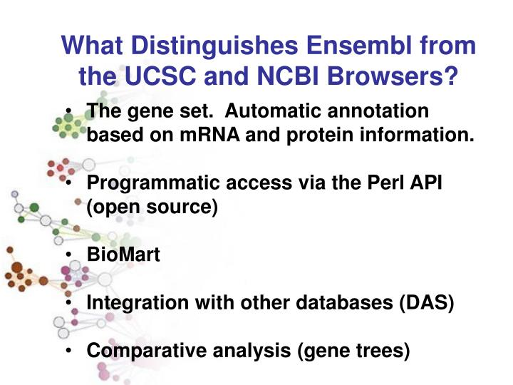 What Distinguishes Ensembl from the UCSC and NCBI Browsers?