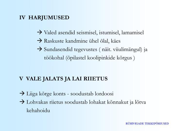 IV  HARJUMUSED