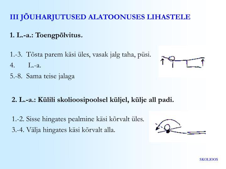 III JÕUHARJUTUSED ALATOONUSES LIHASTELE