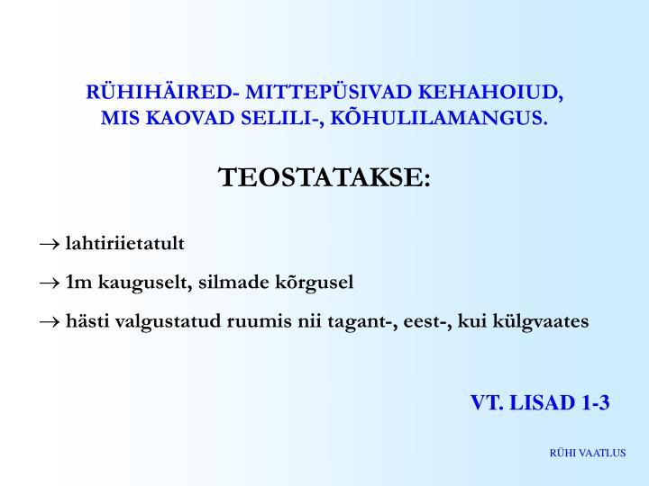 RÜHIHÄIRED- MITTEPÜSIVAD KEHAHOIUD,